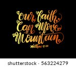 our faith can move mountains.... | Shutterstock .eps vector #563224279