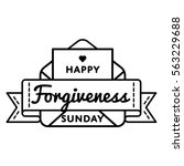 happy forgiveness sunday emblem ... | Shutterstock .eps vector #563229688