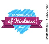 random acts of kindness day... | Shutterstock .eps vector #563229700