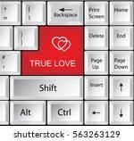 computer keyboard with true love   Shutterstock . vector #563263129