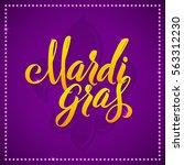 mardi gras carnival calligraphy ... | Shutterstock .eps vector #563312230