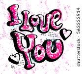 i love you. creative original... | Shutterstock .eps vector #563333914