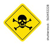 danger sign with skull symbol.... | Shutterstock .eps vector #563452228