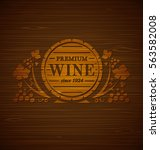 vector wine emblem with grape... | Shutterstock .eps vector #563582008