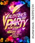 valentine s day party poster... | Shutterstock .eps vector #563592154