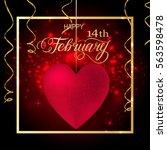 happy valentines day romantic... | Shutterstock .eps vector #563598478