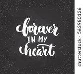 forever in my heart   lettering ...   Shutterstock .eps vector #563980126