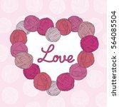 yarn balls heart. valentine's... | Shutterstock .eps vector #564085504
