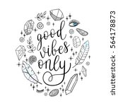 good vibes only greeting card ... | Shutterstock .eps vector #564178873