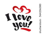i love you. hand drawn... | Shutterstock .eps vector #564206380