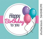 happy birthday party invitation ... | Shutterstock .eps vector #564348190