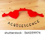 Small photo of Red soft toy hearts holding hands with word ACQUIESCENCE flat lay on a wooden background. Business, social dan financial concept.