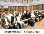 blurred soft of seminar room... | Shutterstock . vector #564360700