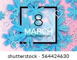 blue 8 march. floral greeting... | Shutterstock .eps vector #564424630