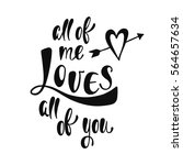 all of me loves of you.... | Shutterstock .eps vector #564657634