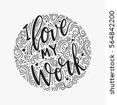 inscription i love my work ...   Shutterstock .eps vector #564842200