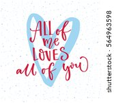 all of me loves all of you.... | Shutterstock .eps vector #564963598