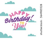 happy birthday card. colorful... | Shutterstock .eps vector #564985528