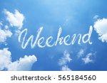 weekend hand cloud written word ... | Shutterstock . vector #565184560