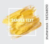 gold paint glittering textured... | Shutterstock .eps vector #565268050