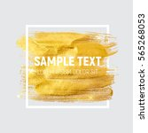 gold paint glittering textured... | Shutterstock .eps vector #565268053