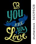 you are my love poster with... | Shutterstock .eps vector #565295428
