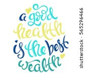 a good health is the best... | Shutterstock .eps vector #565296466