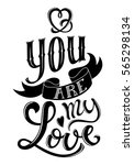 you are my love poster with... | Shutterstock .eps vector #565298134