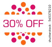 thirty percent off pink orange... | Shutterstock . vector #565378210