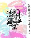 the best dreams happen when you'...   Shutterstock .eps vector #565410886
