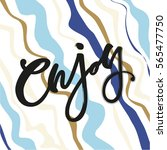 "greeting card ""enjoy"".hand... | Shutterstock .eps vector #565477750"