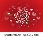 hand sketched sweet love text... | Shutterstock .eps vector #565612588