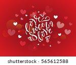 hand sketched 'love sweet love' ... | Shutterstock .eps vector #565612588