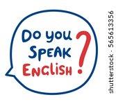 do you speak english speech... | Shutterstock .eps vector #565613356