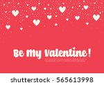 be my valentine greeting card | Shutterstock .eps vector #565613998