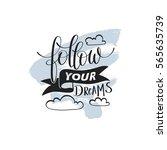 follow your dreams handwritten...   Shutterstock .eps vector #565635739