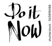 do it now  inspirational phrase ... | Shutterstock .eps vector #565898488