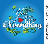you are my everything.elegant... | Shutterstock .eps vector #565943734