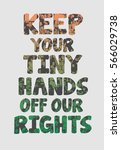 keep your tiny hands off our... | Shutterstock .eps vector #566029738