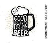 good people drink good beer  ... | Shutterstock .eps vector #566110189