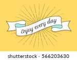 Ribbon with text Enjoy every day. Colorful vintage banner with ribbon and light rays, sunburst. Hand-drawn element for design - banners, posters, gift cards, advertising and web. Vector Illustration | Shutterstock vector #566203630