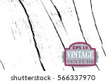 distressed wood surface vector... | Shutterstock .eps vector #566337970