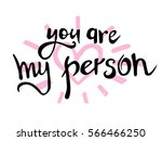 you are my person. hand drawn... | Shutterstock .eps vector #566466250