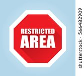 restricted area sign   flat... | Shutterstock .eps vector #566482909