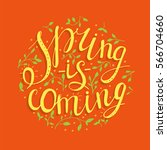 spring is coming hand lettering.... | Shutterstock .eps vector #566704660