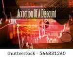 Small photo of Accretion Of A Discount - Hand writing word to represent the meaning of financial word as concept. A word Accretion Of A Discount is a part of Investment&Wealth management in stock photo.