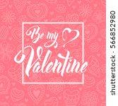 be my valentine. original hand... | Shutterstock .eps vector #566852980