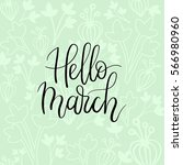 hello march hand lettering... | Shutterstock .eps vector #566980960