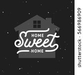 home sweet home typography.... | Shutterstock .eps vector #566986909