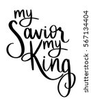 my savior my king easter text... | Shutterstock .eps vector #567134404